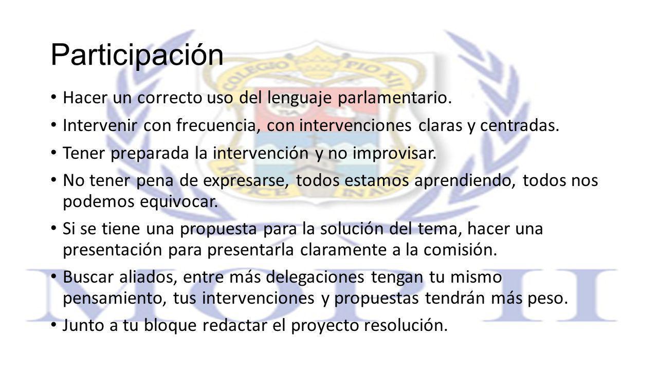 Participación Hacer un correcto uso del lenguaje parlamentario.