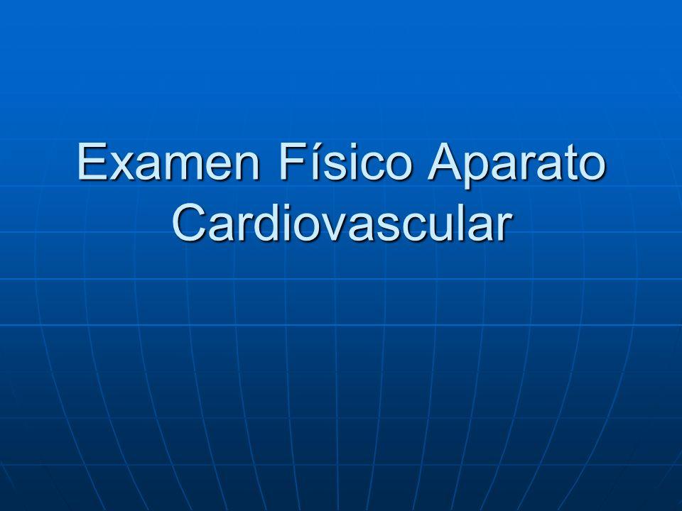 Examen Físico Aparato Cardiovascular
