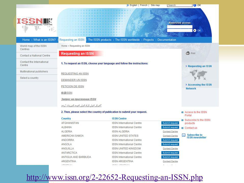 http://www.issn.org/2-22652-Requesting-an-ISSN.php