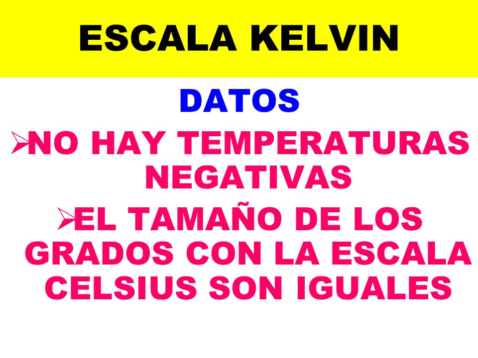ESCALA KELVIN DATOS NO HAY TEMPERATURAS NEGATIVAS