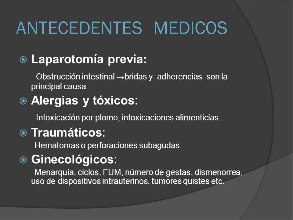 ANTECEDENTES MEDICOS Laparotomía previa: