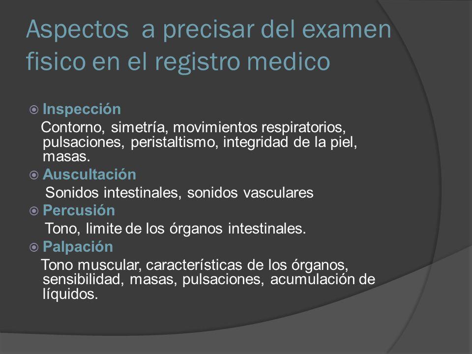 Aspectos a precisar del examen fisico en el registro medico