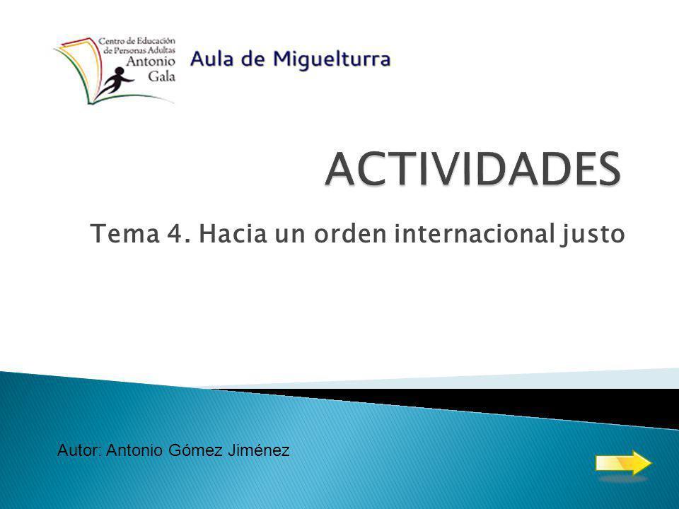 Tema 4. Hacia un orden internacional justo