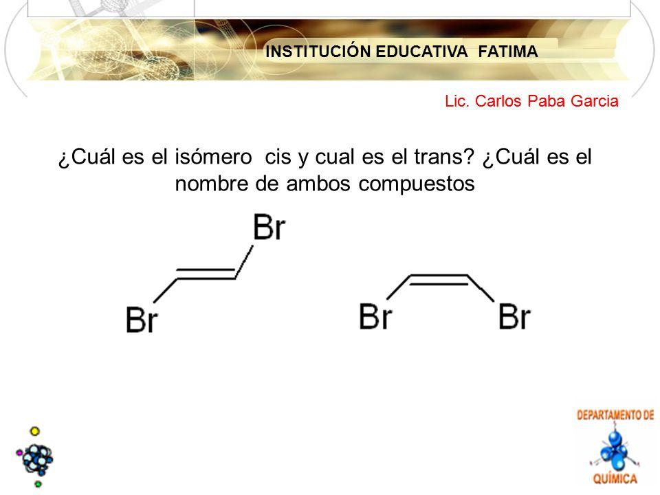 ¿Cuál es el isómero cis y cual es el trans