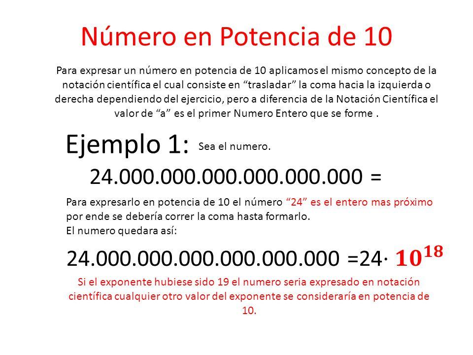 Número en Potencia de 10 Ejemplo 1: 24.000.000.000.000.000.000 =