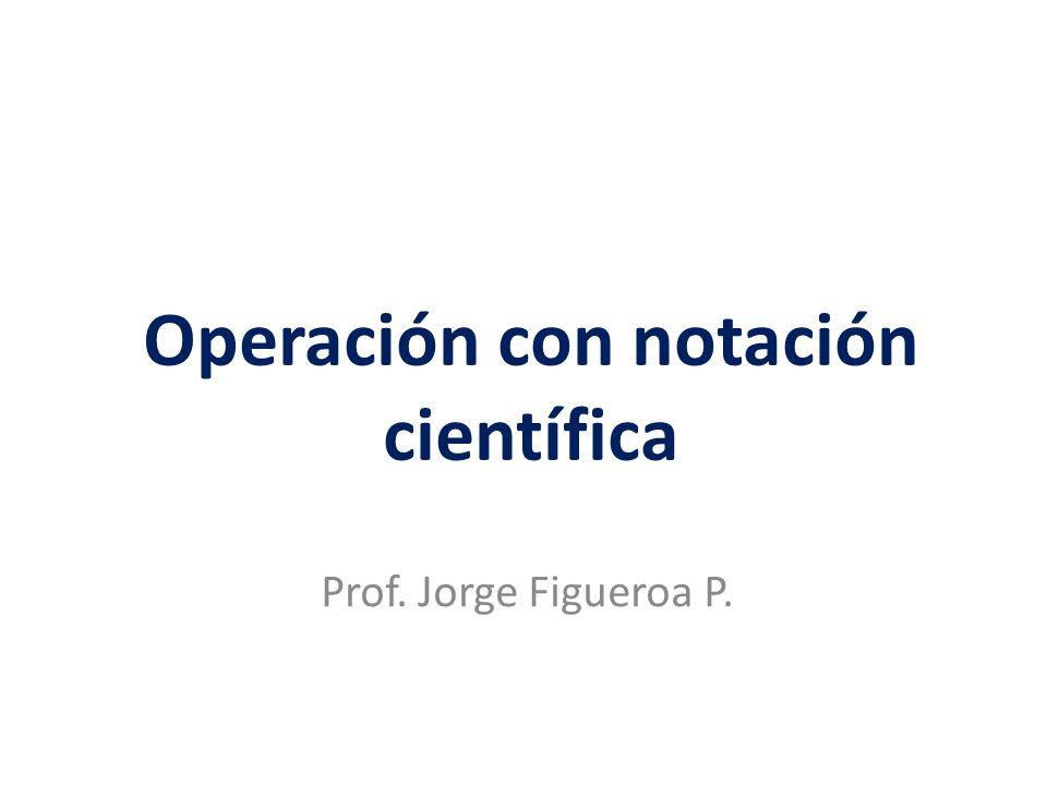 Operación con notación científica
