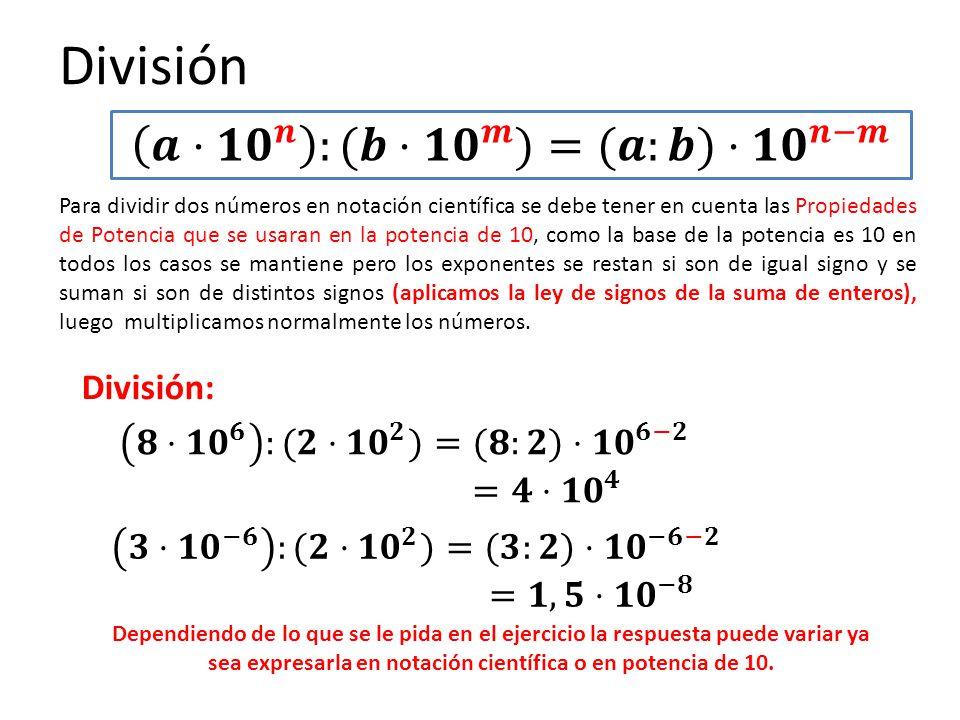 División 𝒂⋅ 𝟏𝟎 𝒏 :(𝒃⋅ 𝟏𝟎 𝒎 )=(𝒂:𝒃)⋅ 𝟏𝟎 𝒏−𝒎 División: