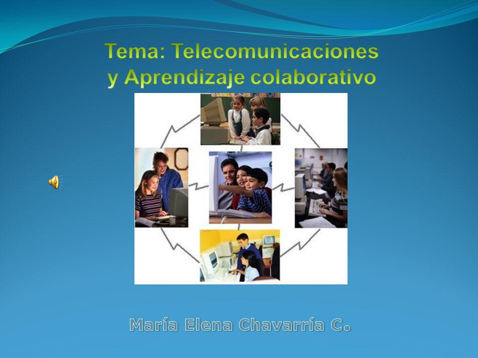Tema: Telecomunicaciones y Aprendizaje colaborativo