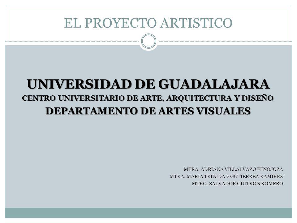 EL PROYECTO ARTISTICO UNIVERSIDAD DE GUADALAJARA