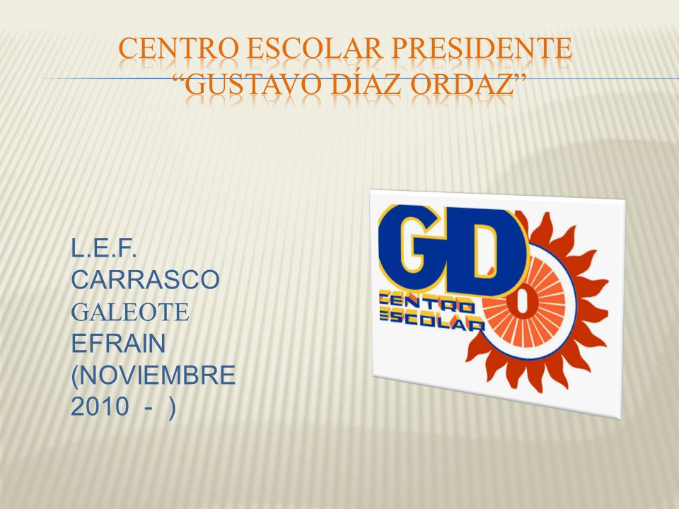 Centro escolar presidente Gustavo díaz Ordaz