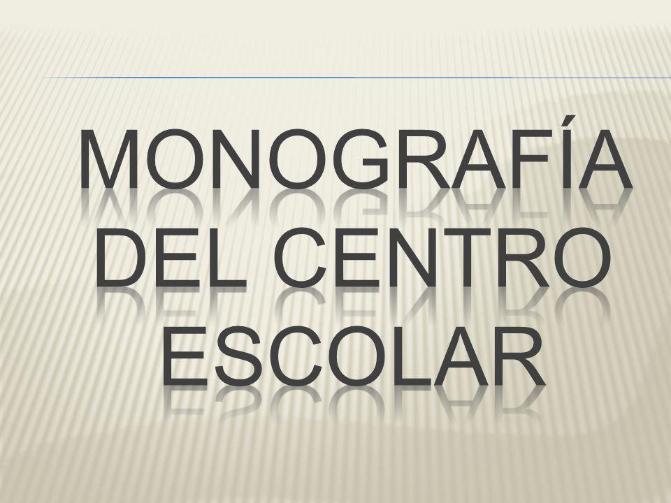 MONOGRAFÍA DEL CENTRO ESCOLAR