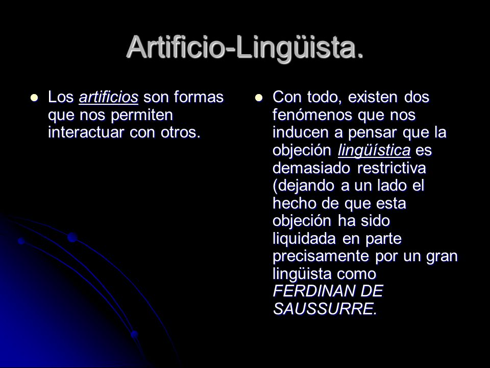 Artificio-Lingüista. Los artificios son formas que nos permiten interactuar con otros.