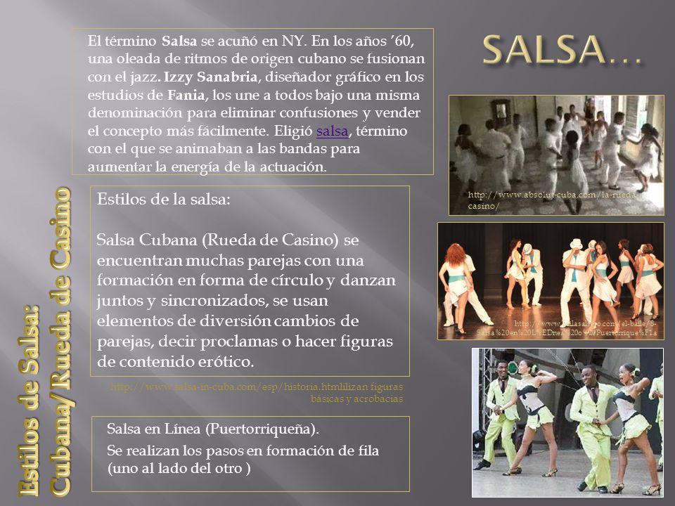 SALSA… Cubana/ Rueda de Casino Estilos de Salsa: Estilos de la salsa:
