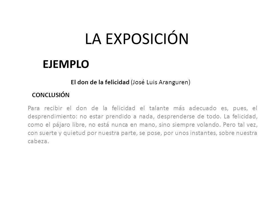 LA EXPOSICIÓN EJEMPLO El don de la felicidad (José Luis Aranguren)