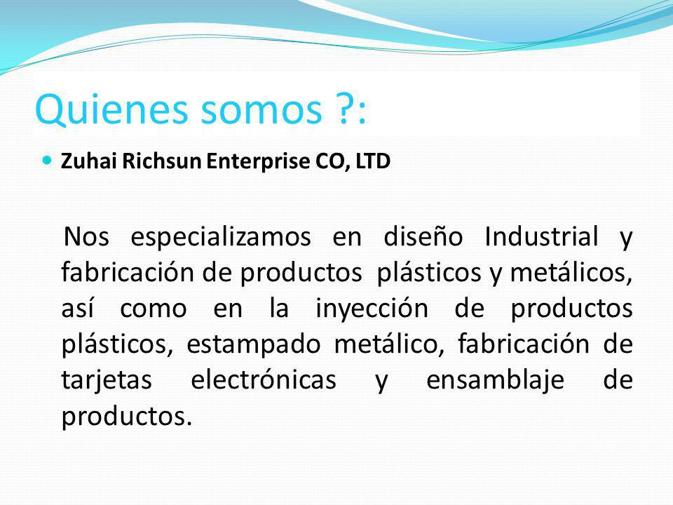 Quienes somos : Zuhai Richsun Enterprise CO, LTD
