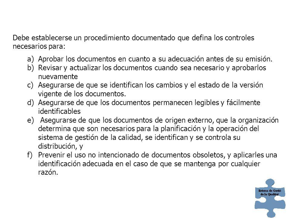 Debe establecerse un procedimiento documentado que defina los controles necesarios para: