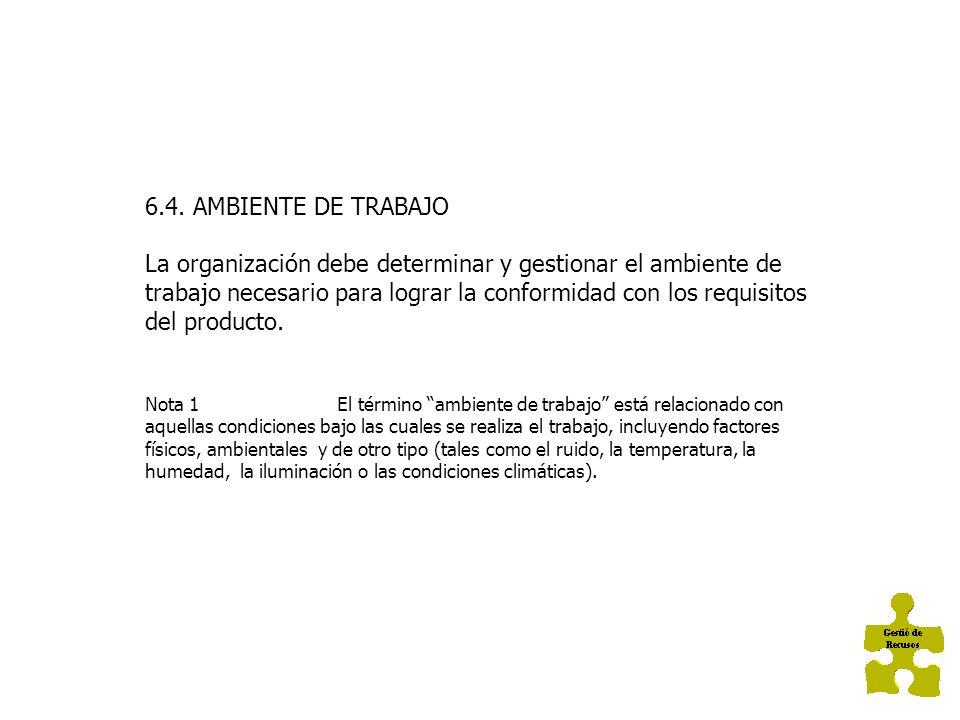 6.4. AMBIENTE DE TRABAJO