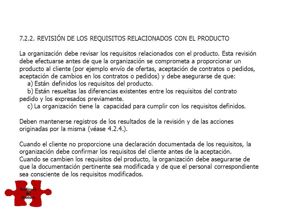 7.2.2. REVISIÓN DE LOS REQUISITOS RELACIONADOS CON EL PRODUCTO