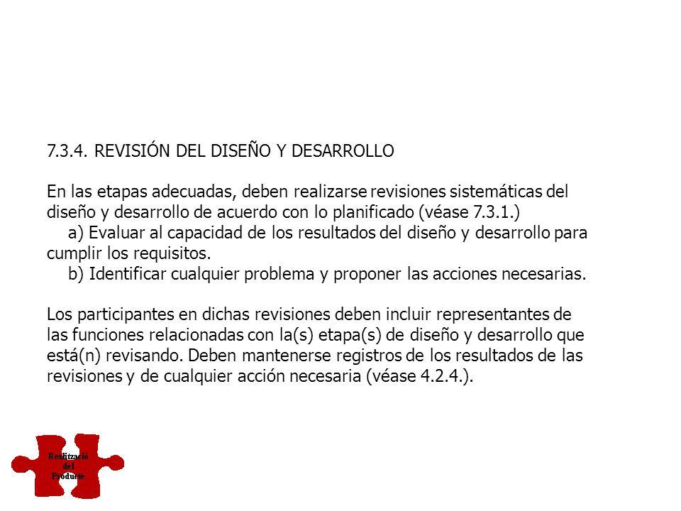 7.3.4. REVISIÓN DEL DISEÑO Y DESARROLLO
