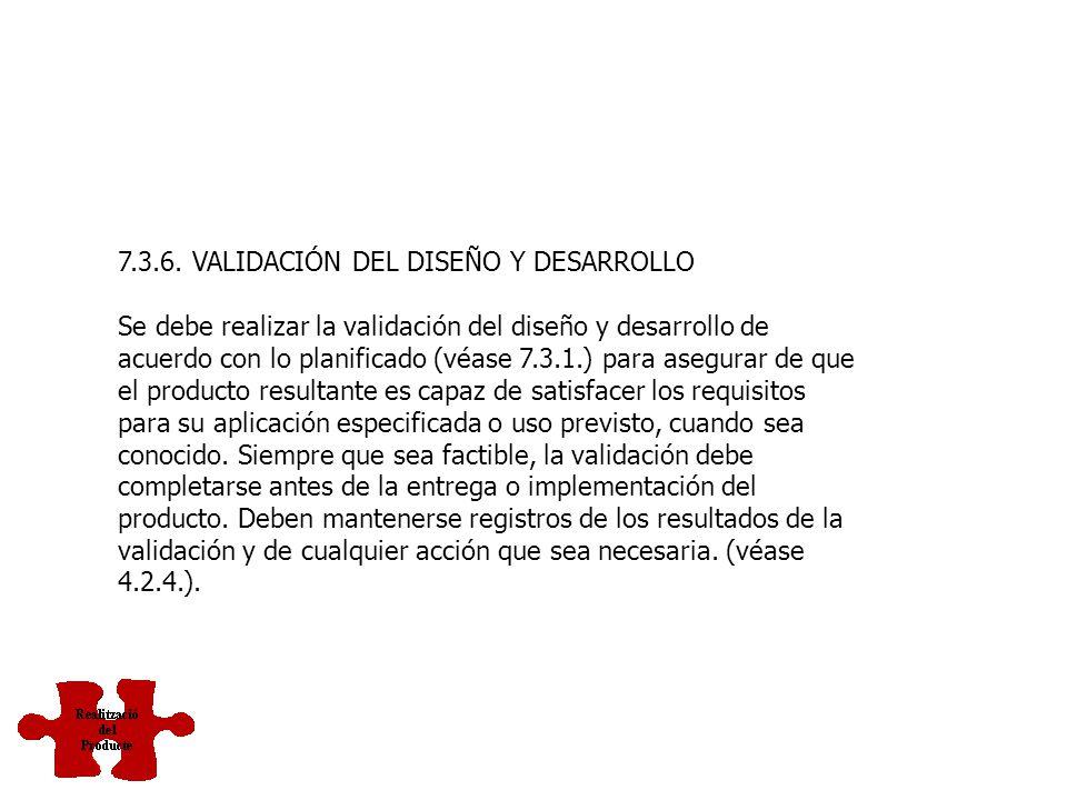 7.3.6. VALIDACIÓN DEL DISEÑO Y DESARROLLO