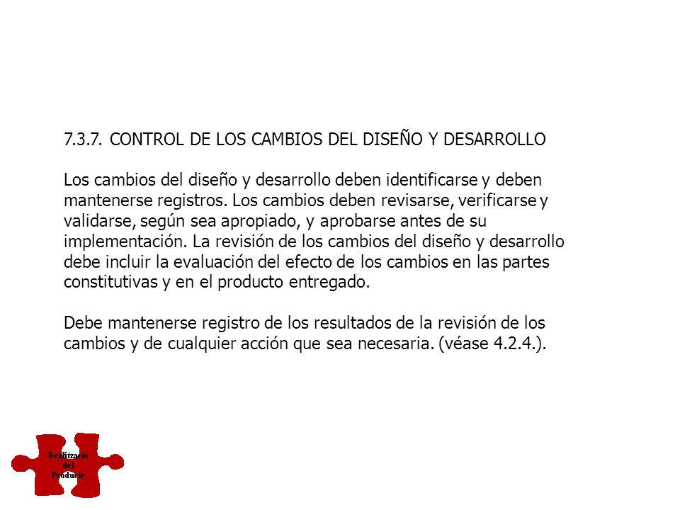 7.3.7. CONTROL DE LOS CAMBIOS DEL DISEÑO Y DESARROLLO