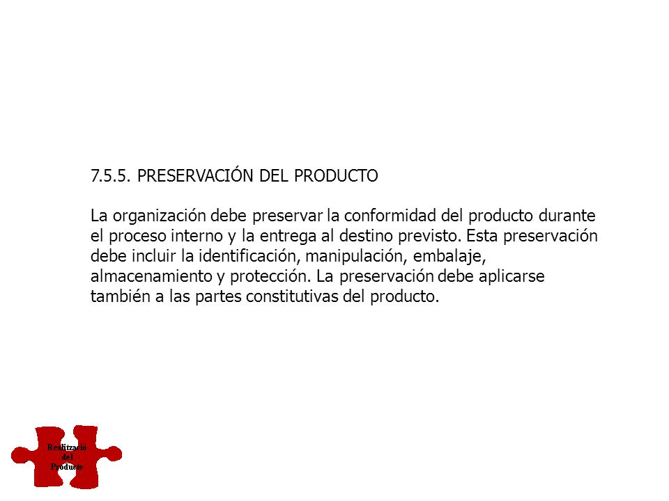 7.5.5. PRESERVACIÓN DEL PRODUCTO