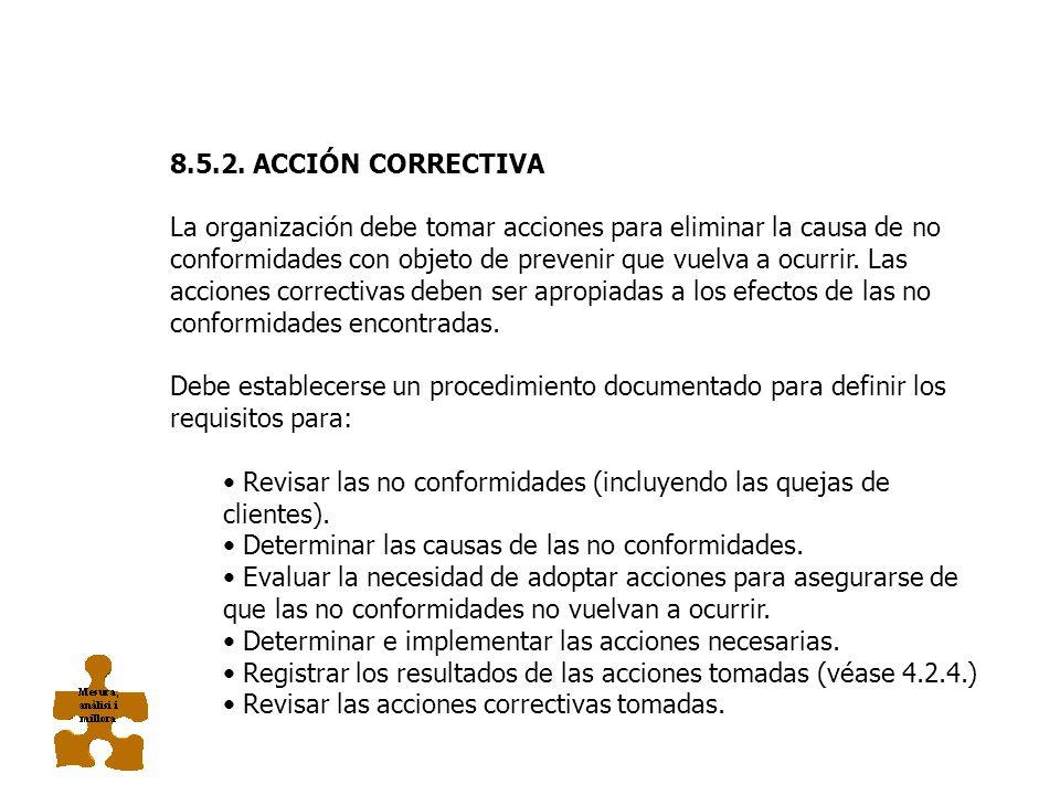 8.5.2. ACCIÓN CORRECTIVA