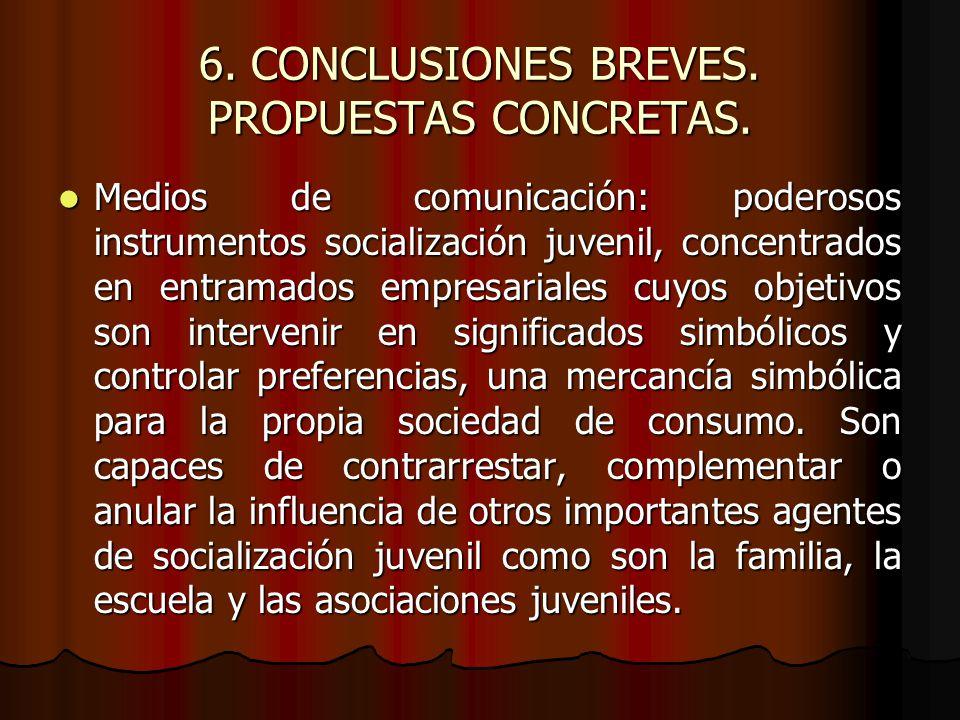 6. CONCLUSIONES BREVES. PROPUESTAS CONCRETAS.