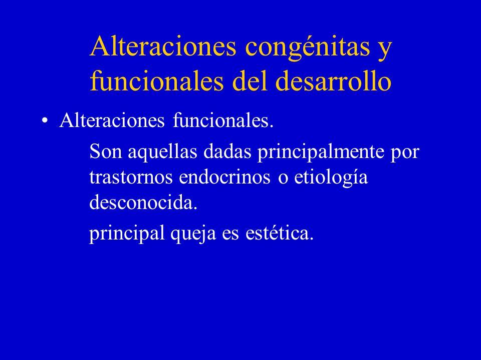 Alteraciones congénitas y funcionales del desarrollo