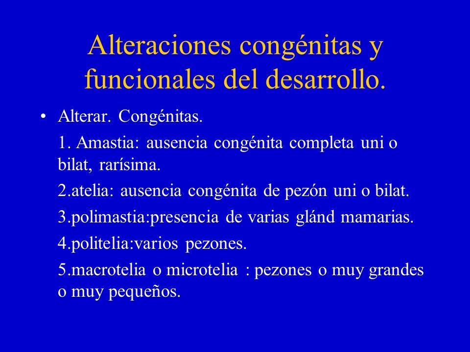 Alteraciones congénitas y funcionales del desarrollo.