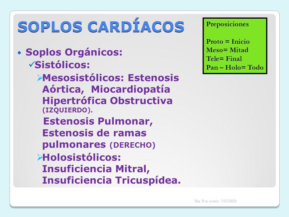 SOPLOS CARDÍACOS Soplos Orgánicos: Sistólicos: