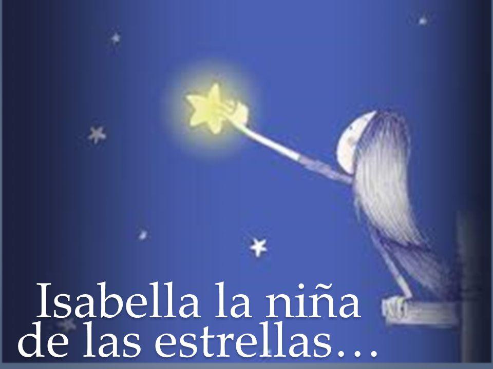 Isabella la niña de las estrellas…
