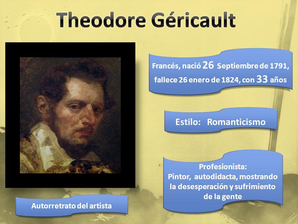 Theodore Géricault Estilo: Romanticismo