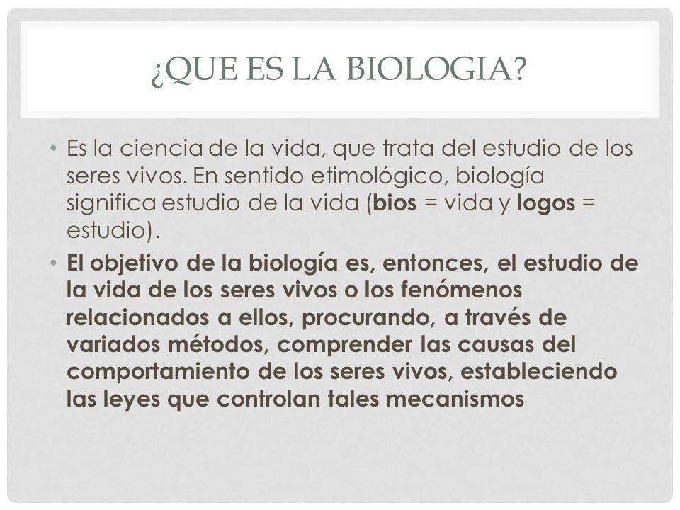 ¿QUE ES LA BIOLOGIA