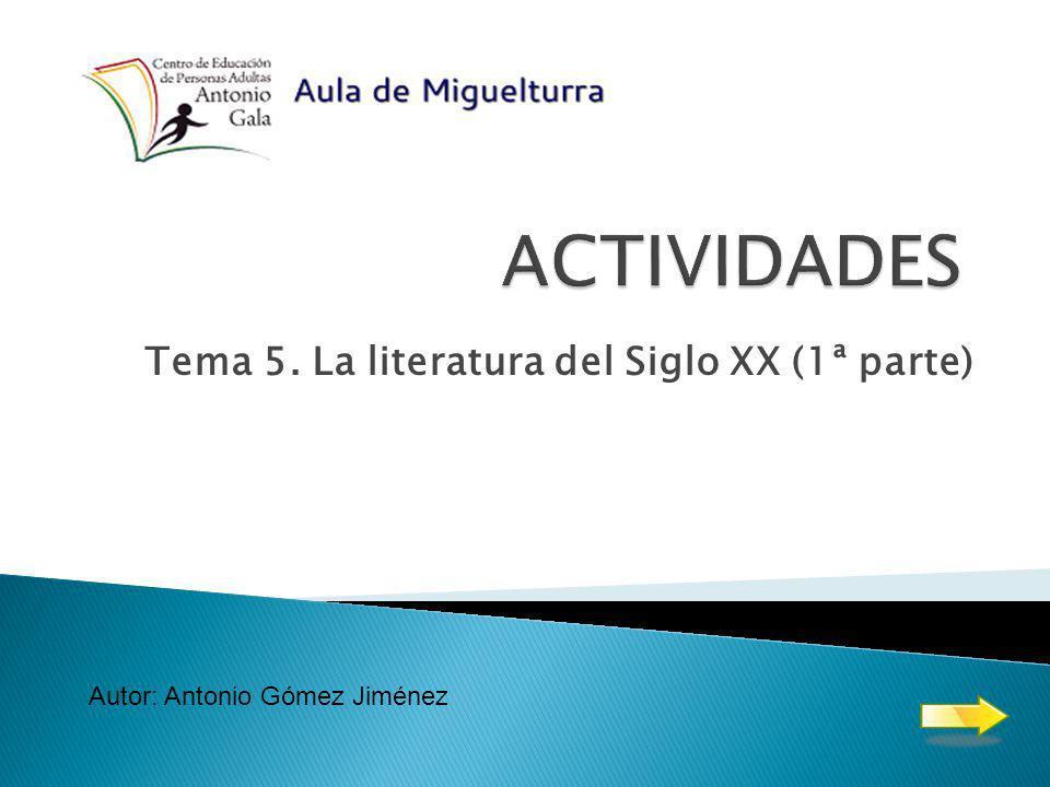 Tema 5. La literatura del Siglo XX (1ª parte)