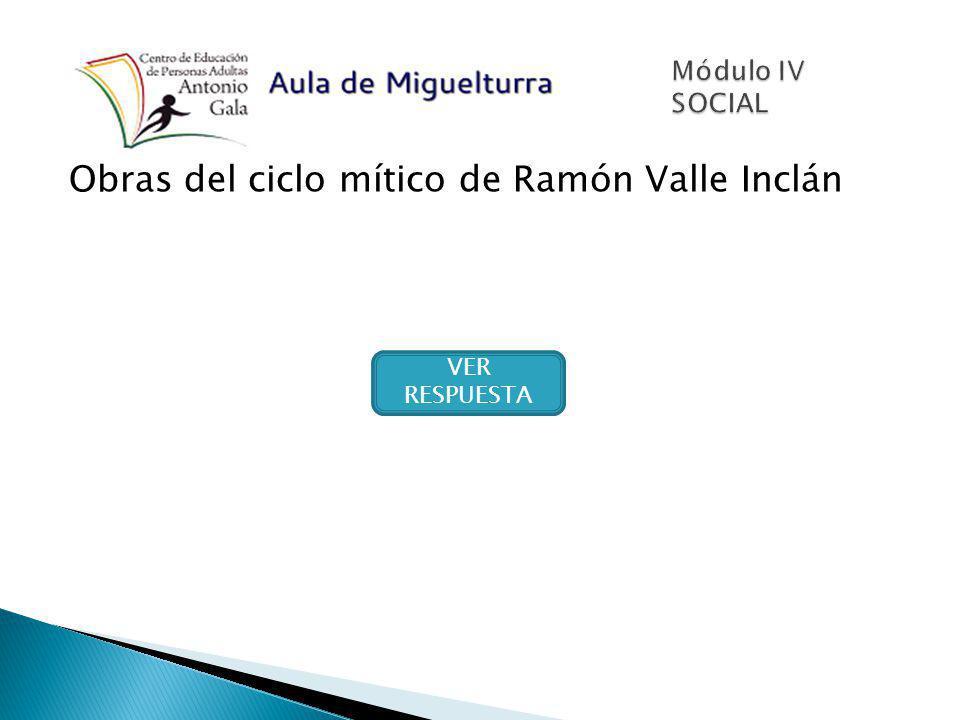 Obras del ciclo mítico de Ramón Valle Inclán