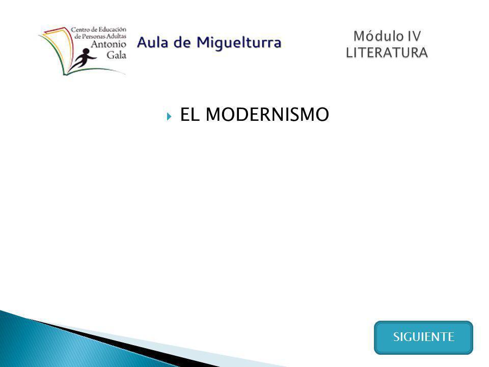 Módulo IV LITERATURA EL MODERNISMO SIGUIENTE