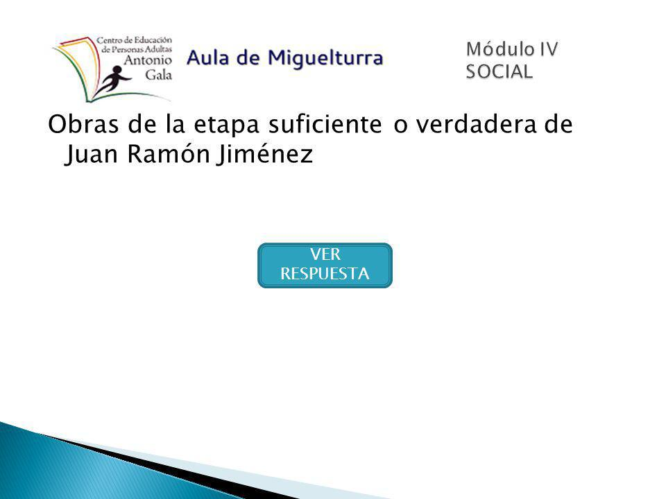 Obras de la etapa suficiente o verdadera de Juan Ramón Jiménez