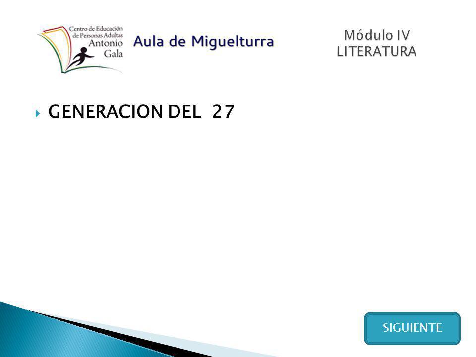 Módulo IV LITERATURA GENERACION DEL 27 SIGUIENTE