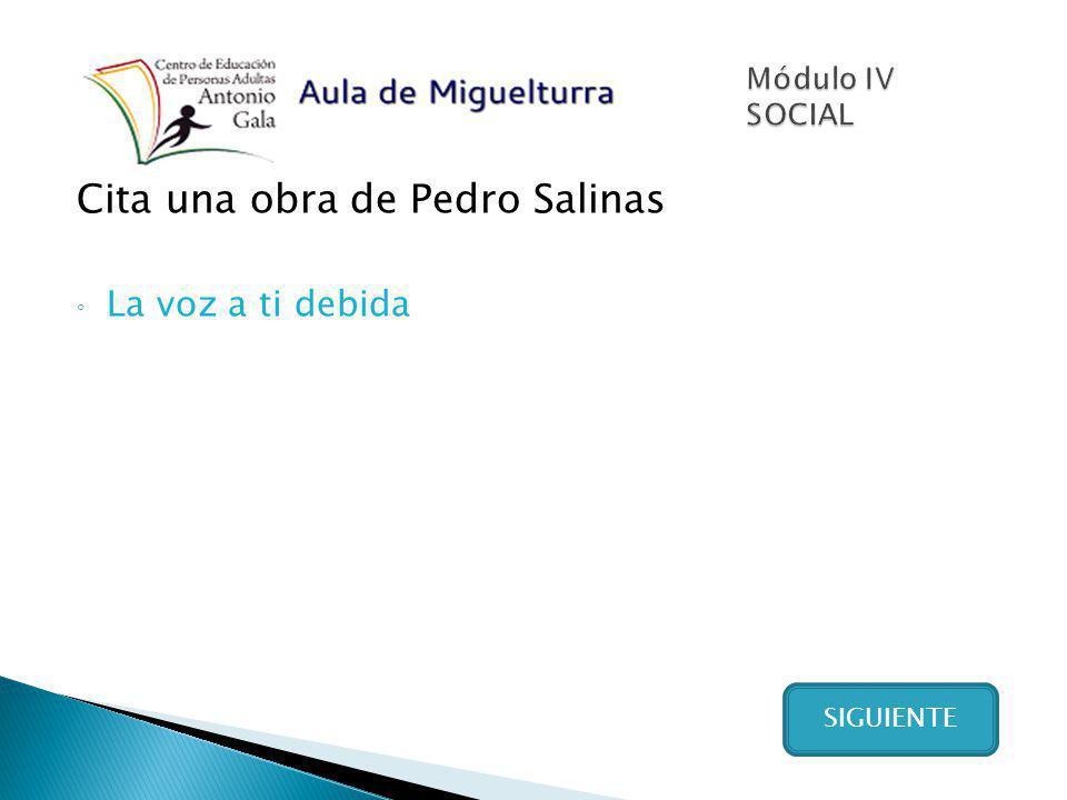 Cita una obra de Pedro Salinas