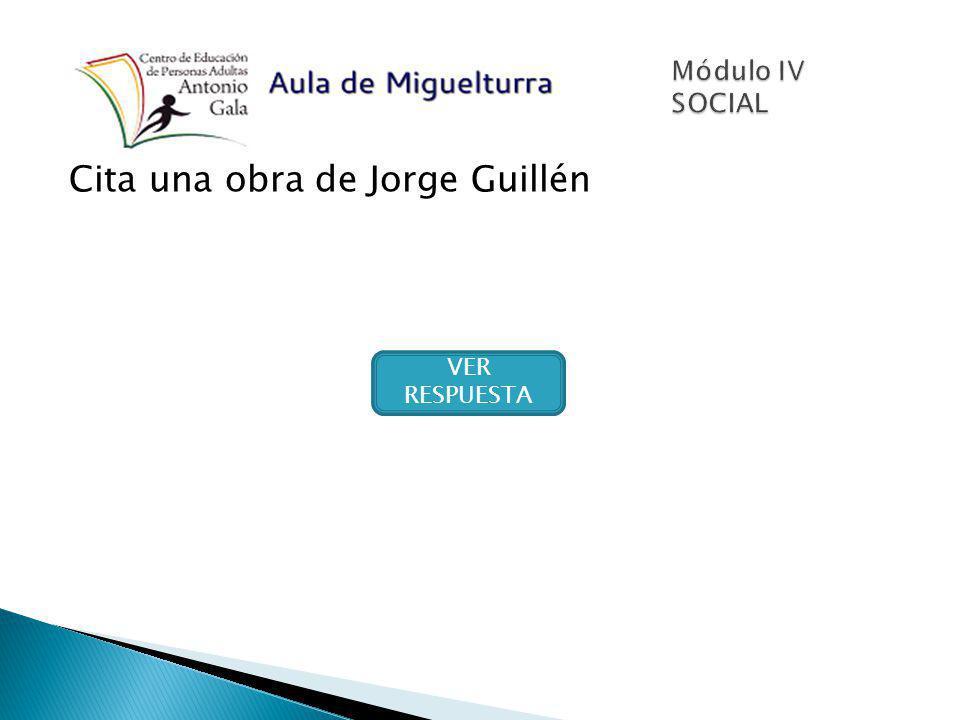Cita una obra de Jorge Guillén