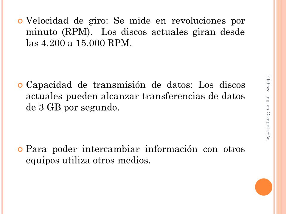 Velocidad de giro: Se mide en revoluciones por minuto (RPM)