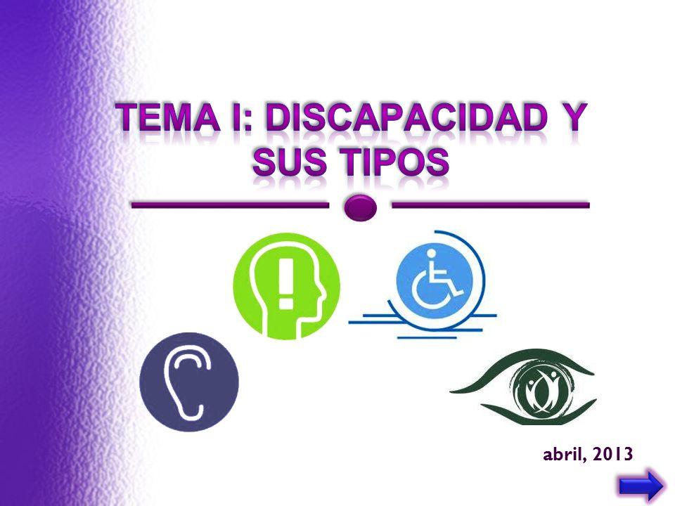 Tema i: DISCAPACIDAD Y SUS TIPOS