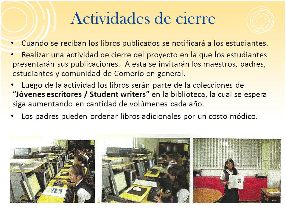 Actividades de cierre Cuando se reciban los libros publicados se notificará a los estudiantes.
