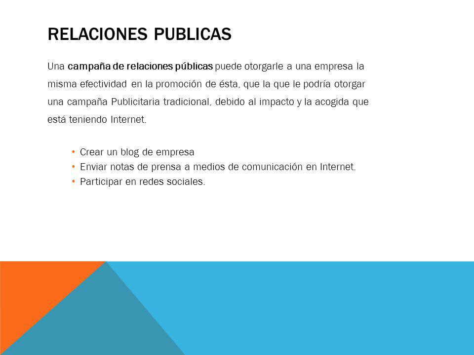 Relaciones publicas Una campaña de relaciones públicas puede otorgarle a una empresa la.