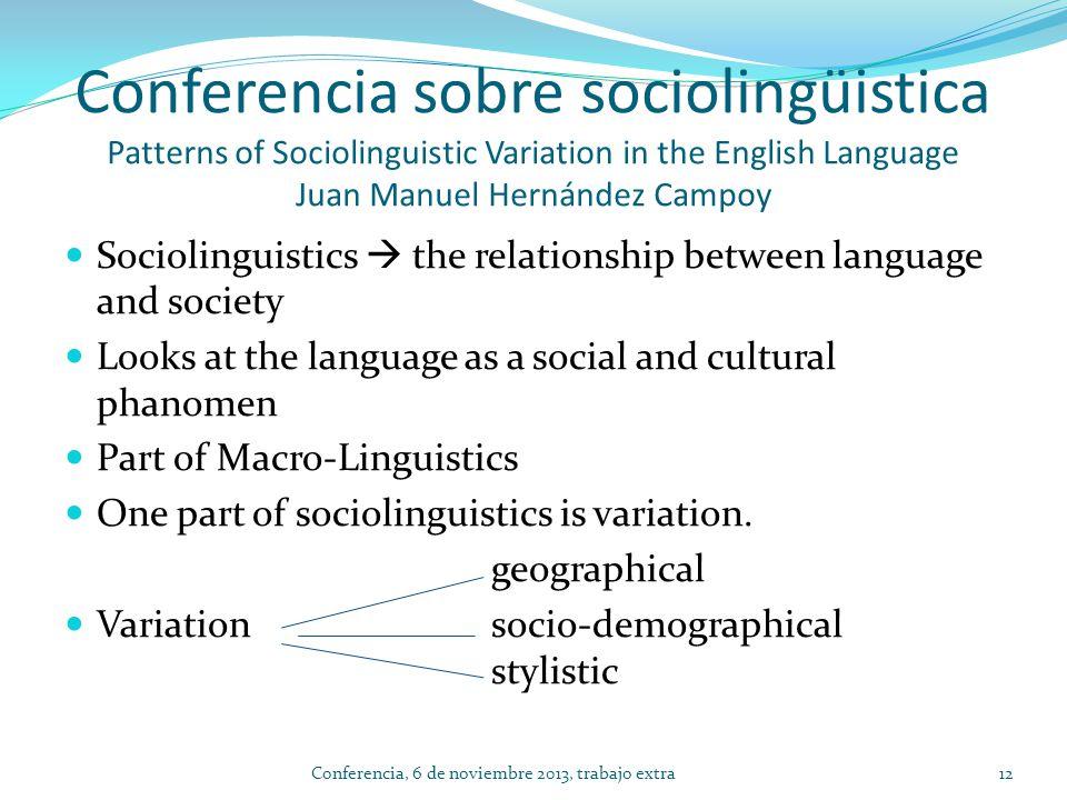 Conferencia sobre sociolingüistica Patterns of Sociolinguistic Variation in the English Language Juan Manuel Hernández Campoy