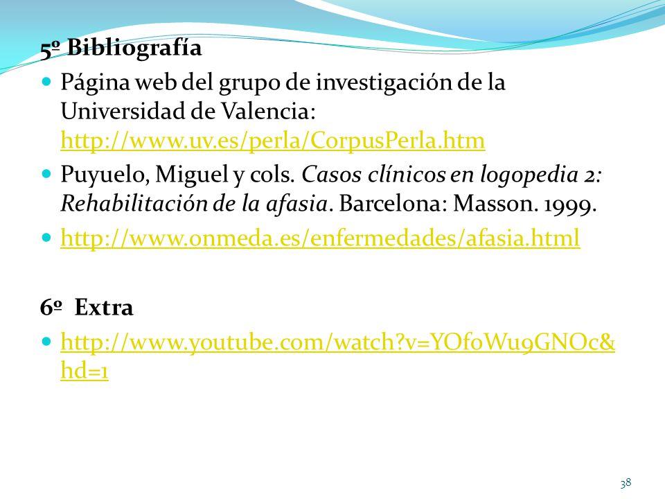 5º Bibliografía Página web del grupo de investigación de la Universidad de Valencia: http://www.uv.es/perla/CorpusPerla.htm.