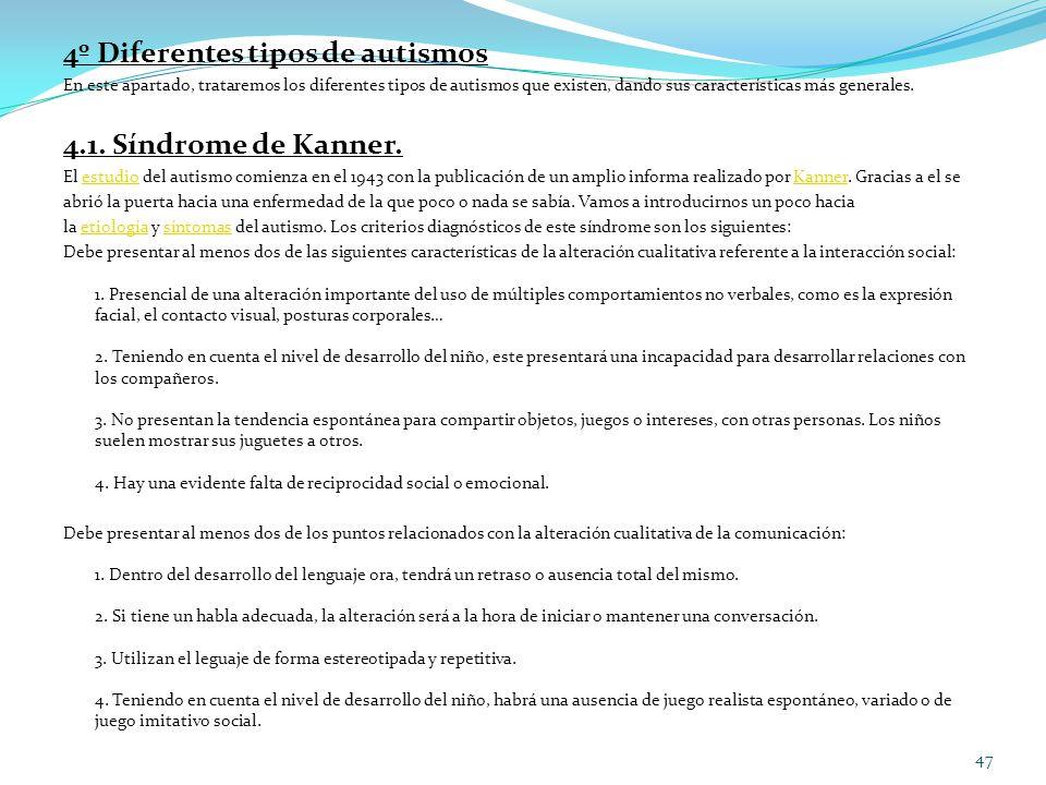 4º Diferentes tipos de autismos 4.1. Síndrome de Kanner.