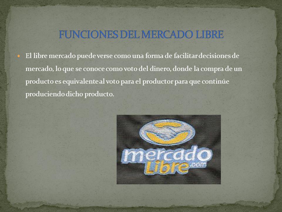 FUNCIONES DEL MERCADO LIBRE