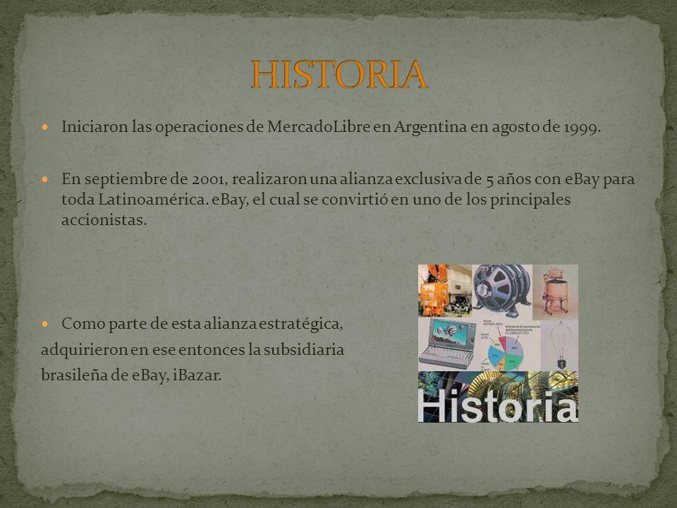 HISTORIA Iniciaron las operaciones de MercadoLibre en Argentina en agosto de 1999.